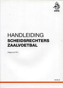 Handleiding Scheidsrechters zaalvoetbal - uitgave 2011