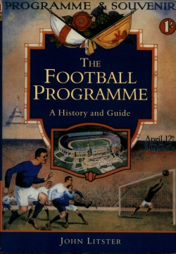 THE FOOTBALL PROGRAMME. A HISTORY AND GUIDE