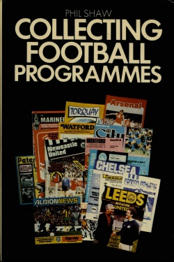 Collecting Football Programmes - Phil Shaw